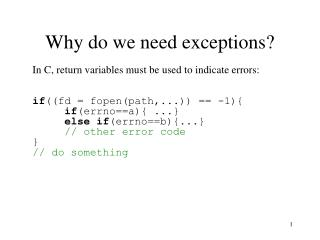 Why do we need exceptions?