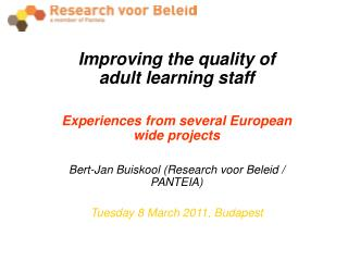 Improving the quality of adult learning staff Experiences from several European wide projects