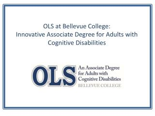OLS at Bellevue College: Innovative Associate Degree for Adults with Cognitive Disabilities
