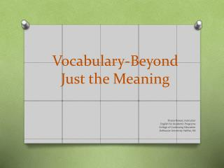 Vocabulary-Beyond  Just the  Meaning