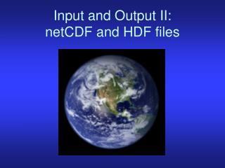 Input and Output II: netCDF and HDF files