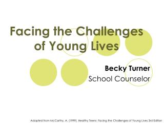 Facing the Challenges  of Young Lives