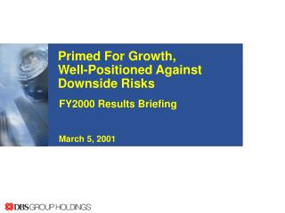 Primed For Growth,   Well-Positioned Against Downside Risks