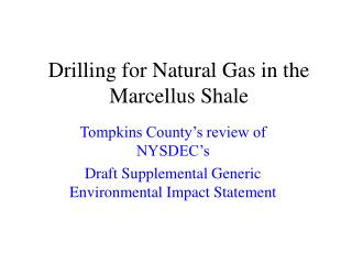 Drilling for Natural Gas in the Marcellus Shale