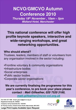 NCVO/GMCVO Autumn Conference 2010 Thursday 18 th November , 10am – 5pm Midland Hotel, Manchester