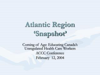 Atlantic Region 'Snapshot'