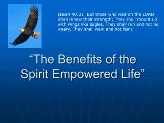 """The Benefits of the  Spirit Empowered Life"""