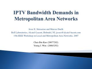 IPTV Bandwidth Demands in Metropolitan  Area Networks