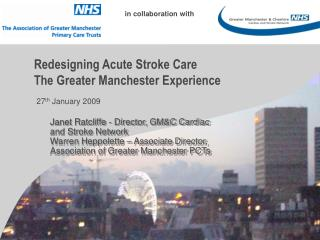 Redesigning Acute Stroke Care The Greater Manchester Experience