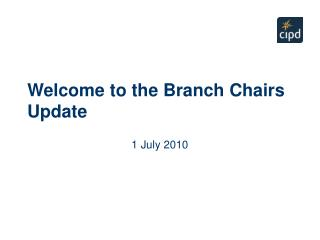 Welcome to the Branch Chairs Update