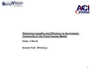 Delivering Liquidity and Efficiency to the Investor  Community in the Fixed Income Market