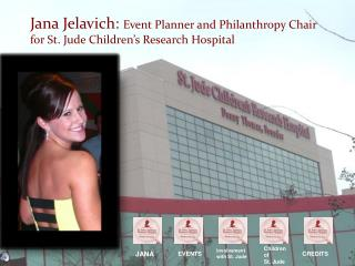 Jana Jelavich:  Event Planner and Philanthropy Chair for St. Jude Children's Research Hospital