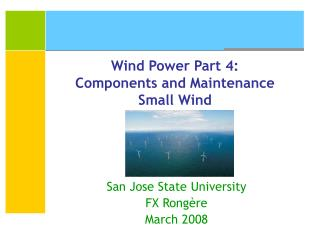 Wind Power Part 4: Components and Maintenance Small Wind
