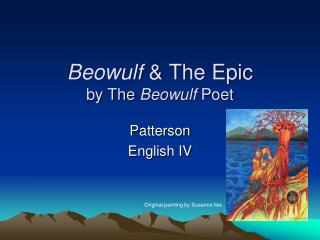 Beowulf  & The Epic by The  Beowulf  Poet