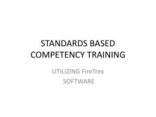 STANDARDS BASED COMPETENCY TRAINING