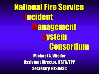 National Fire Service I ncident M anagement S ystem                             Consortium