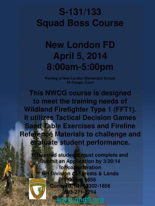 S-131/133 Squad Boss Course New London FD April 5, 2014 8:00am-5:00pm