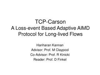 TCP-Carson A Loss-event Based Adaptive AIMD Protocol for Long-lived Flows