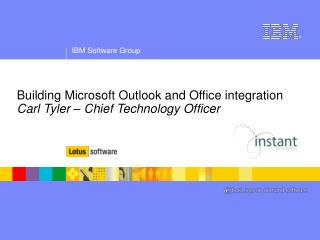 Building Microsoft Outlook and Office integration Carl Tyler – Chief Technology Officer
