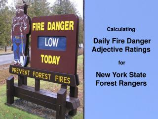 Calculating  Daily Fire Danger Adjective Ratings  for New York State Forest Rangers