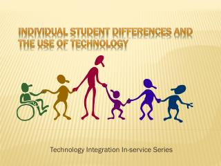 INDIVIDUAL STUDENT DIFFERENCES AND THE USE OF TECHNOLOGY