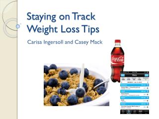 Staying on Track Weight Loss Tips