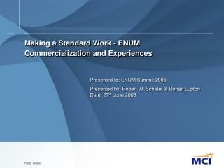 Making a Standard Work - ENUM Commercialization and Experiences