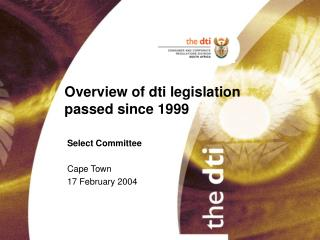 Overview of dti legislation passed since 1999