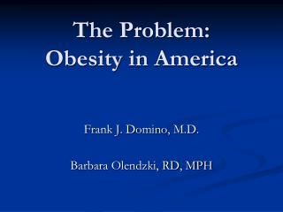 The Problem:   Obesity in America
