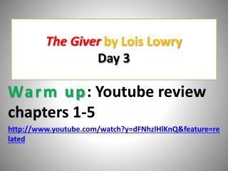 The Giver  by Lois Lowry Day 3