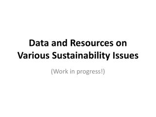 Data and Resources on Various Sustainability Issues