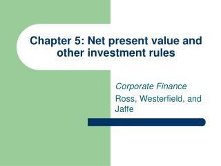 Chapter 5: Net present value and other investment rules