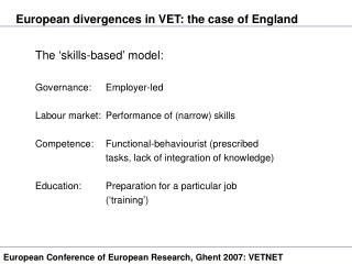 The 'skills-based' model: Governance: 	Employer-led Labour market:	Performance of (narrow) skills