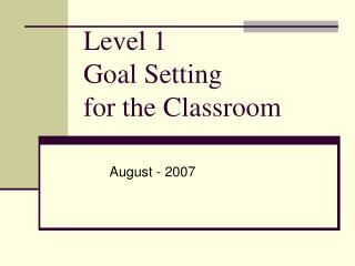Level 1  Goal Setting for the Classroom