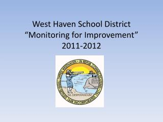 "West Haven School District ""Monitoring for Improvement"" 2011-2012"