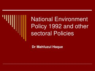 National Environment Policy 1992 and other sectoral Policies