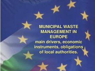 EU WASTE MANAGEMENT FRAME WORK  LEGAL FRAMEWORK ON WASTE MANAGEMENT IN       BULGARIA