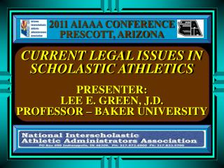 CURRENT LEGAL ISSUES IN SCHOLASTIC ATHLETICS
