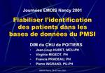 Journ es EMOIS Nancy 2001  Fiabiliser l identification des patients dans les bases de donn es du PMSI