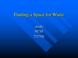 Finding a Space for Waste