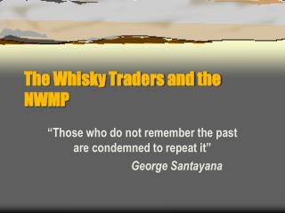 The Whisky Traders and the NWMP