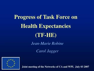 Progress of Task Force on  Health Expectancies (TF-HE)