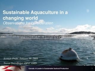 Sustainable Aquaculture in a changing world Observations for consideration