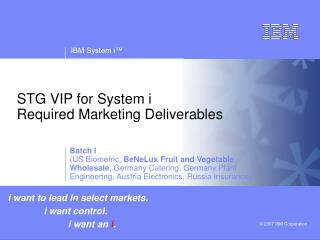 STG VIP for System i        Required Marketing Deliverables