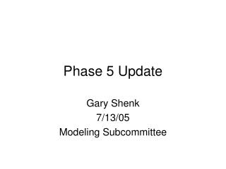 Phase 5 Update