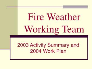 Fire Weather Working Team