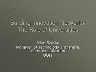 Building Innovation Networks: The Role of Universities