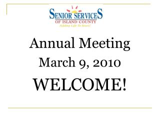 Annual Meeting March 9, 2010 WELCOME!