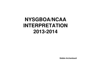 NYSGBOA/NCAA INTERPRETATION 2013-2014