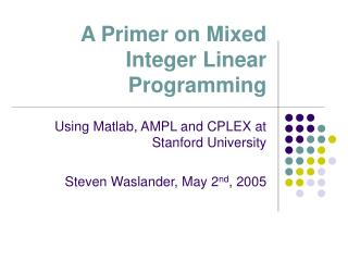 A Primer on Mixed Integer Linear Programming